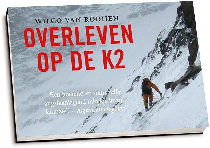 Overleven op de K2 | Wilco van Rooijen 9789049807351 Wilco van Rooijen Dwarsligger®   Klimmen-bergsport Pakistaanse Himalaya