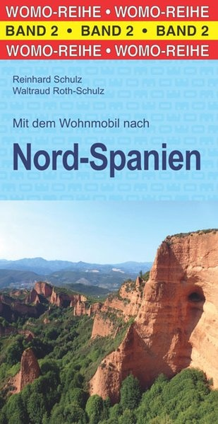 Mit dem Wohnmobil nach Nord-Spanien 9783869030289  Womo   Op reis met je camper, Reisgidsen Noordwest-Spanje, Compostela, Picos de Europa