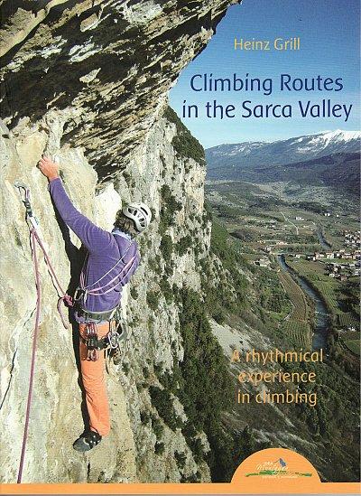 Climbing Routes in the Sarca Valley 9788897299141  Idea Montagna   Klimmen-bergsport Zuidtirol, Dolomieten, Friuli, Venetië, Emilia-Romagna