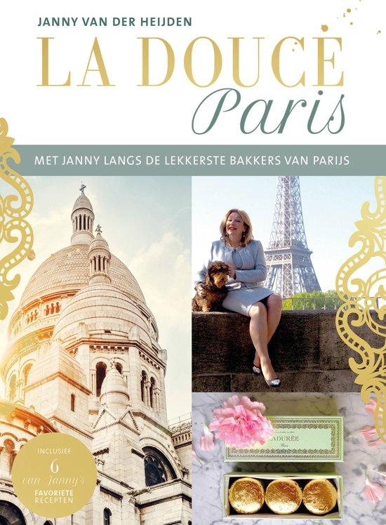 La Douce France | Janny van der Heijden 9789018045166 Janny van der Heijden ANWB   Cadeau-artikelen, Culinaire reisgidsen Parijs, Île-de-France