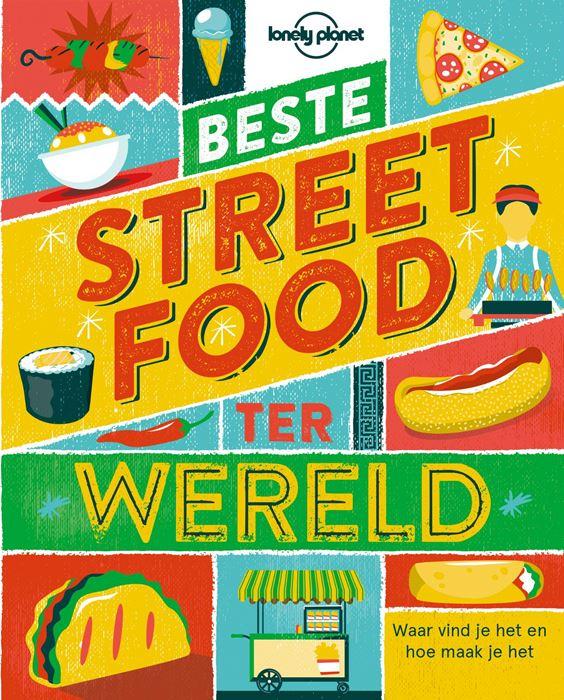 Beste Streetfood ter wereld | Lonely Planet 9789021573366  Kosmos Lonely Planet  Cadeau-artikelen, Culinaire reisgidsen Wereld als geheel