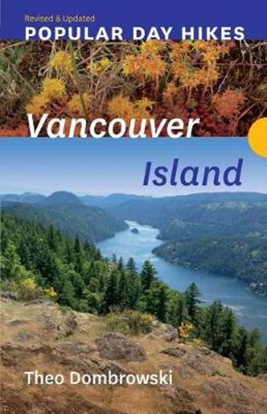 Popular Day Hikes 4 Vancouver Island 9781771602839 Theo Dombrowski Rocky Mountain Books   Wandelgidsen West-Canada, Rockies