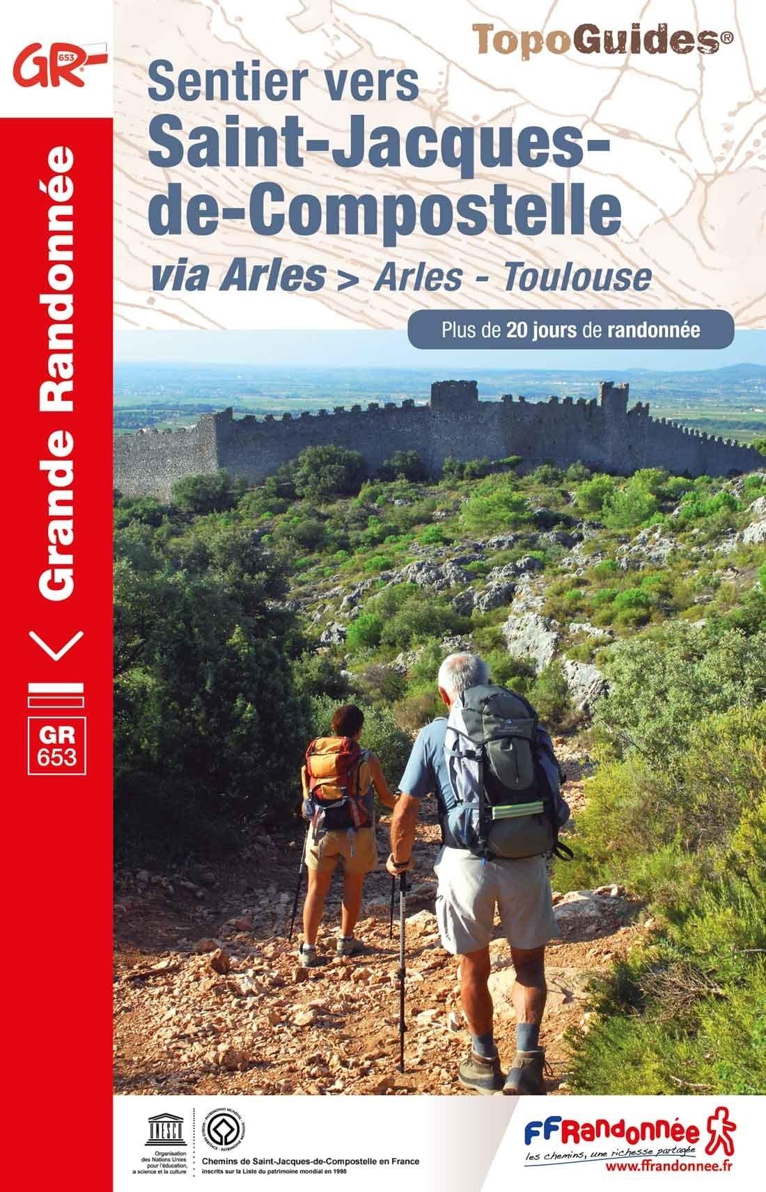 TG6533  GR-653  le Chemin d'Arles II | wandelgids Jacobsroute 9782751410192  FFRP Topoguides  Santiago de Compostela, Wandelgidsen Midden-Frankrijk en Atlantische Kust