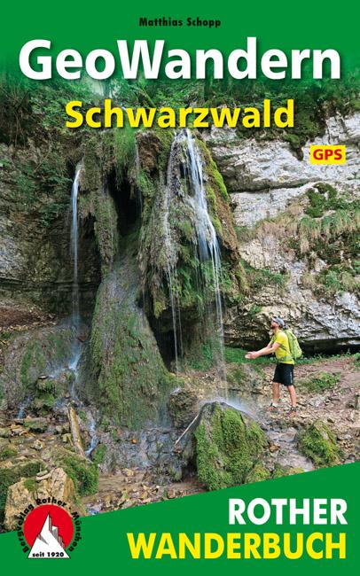 GeoWandern Schwarzwald Rother Wanderbuch 9783763332038 Matthias Schopp Bergverlag Rother Rother Wanderbuch  Wandelgidsen Zwarte Woud