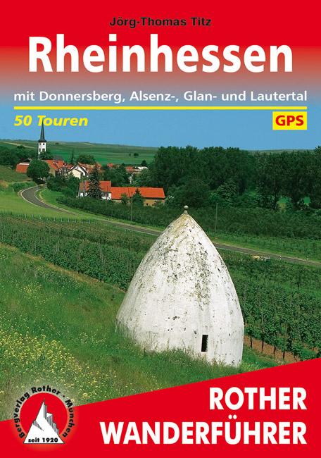 Rheinhessen | Rother Wanderführer (wandelgids) 9783763343379  Bergverlag Rother RWG  Wandelgidsen Pfalz, Deutsche Weinstrasse, Rheinhessen