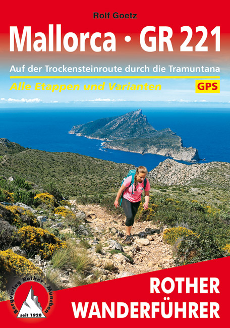 Mallorca – GR 221 | Rother Wanderführer 9783763345410  Bergverlag Rother RWG  Meerdaagse wandelroutes, Wandelgidsen Mallorca