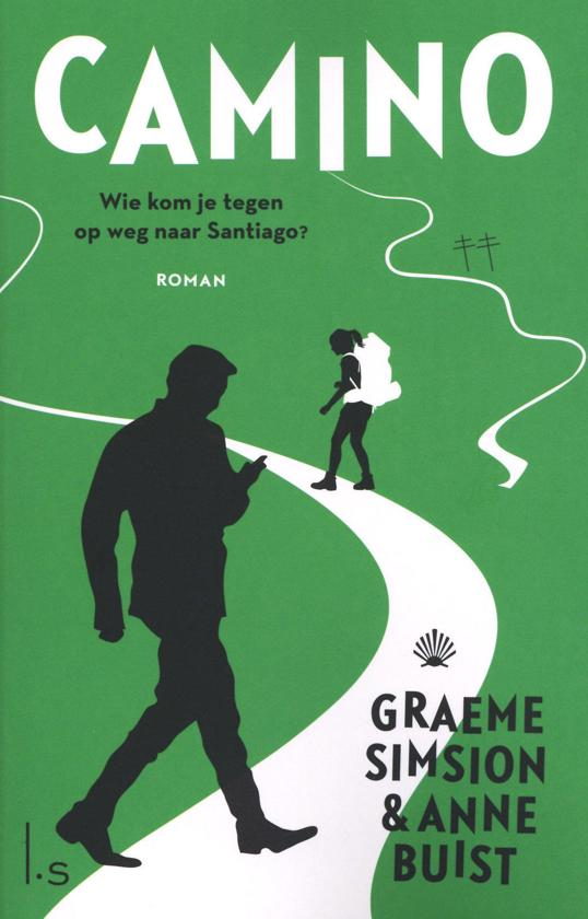 Camino | roman Graeme Simsion 9789021023151 Graeme Simsion Luitingh - Sijthoff   Santiago de Compostela, Wandelgidsen Europa