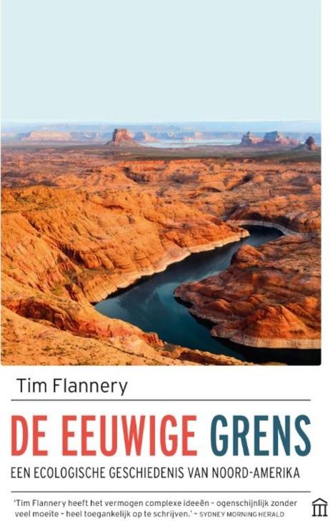 De Eeuwige Grens | Tim Flannery 9789046707388 Tim Flannery Atlas-Contact   Historische reisgidsen, Landeninformatie, Natuurgidsen Noord-Amerika