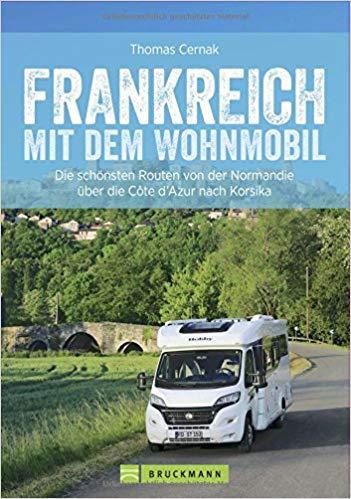 Frankreich mit dem Wohnmobil 9783734309335  Bruckmann Bruckmann, mit dem Wohnmobil  Op reis met je camper, Reisgidsen Frankrijk