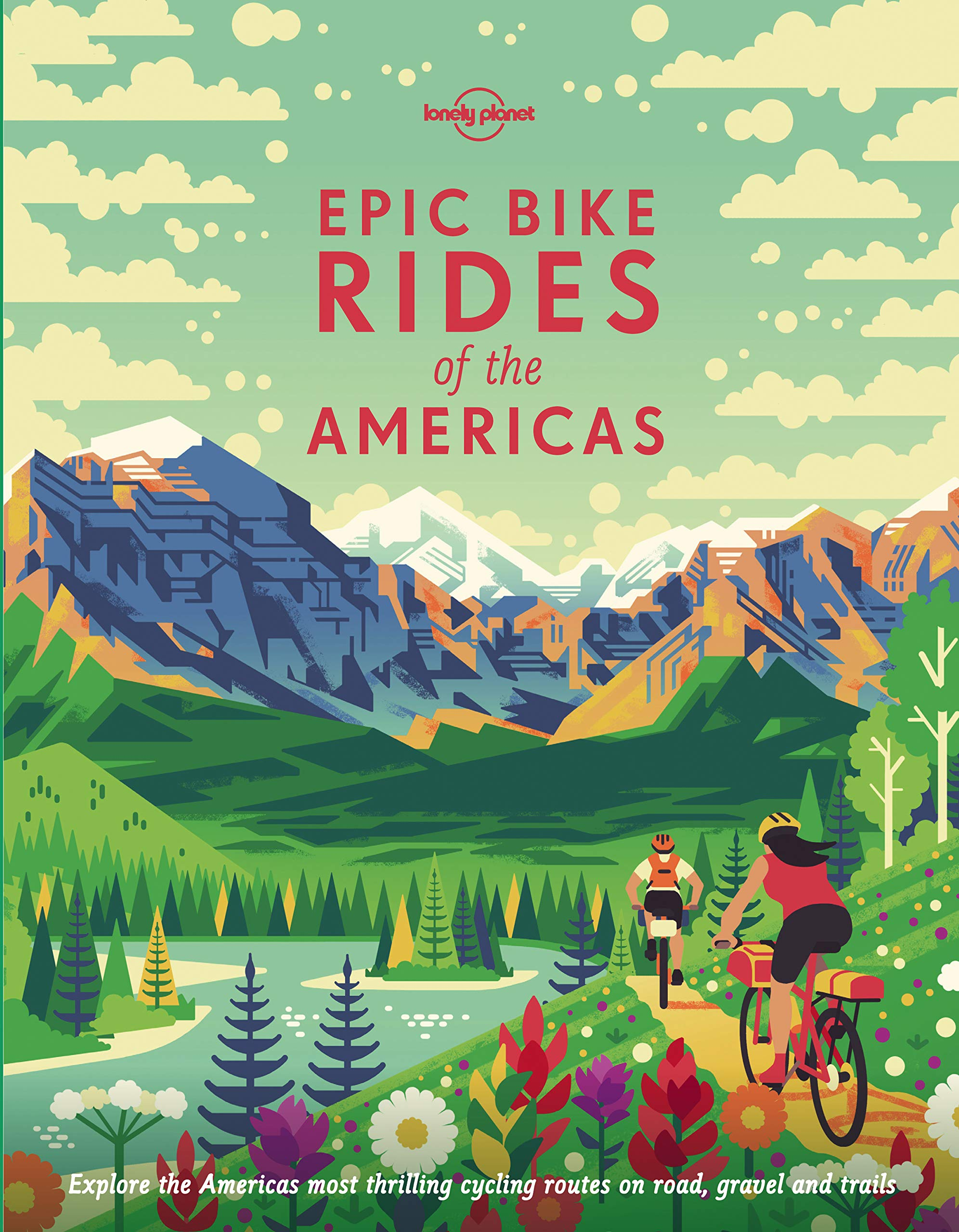 Epic Bike Rides of the Americas 9781788682572  Lonely Planet   Cadeau-artikelen, Fietsgidsen Noord-Amerika