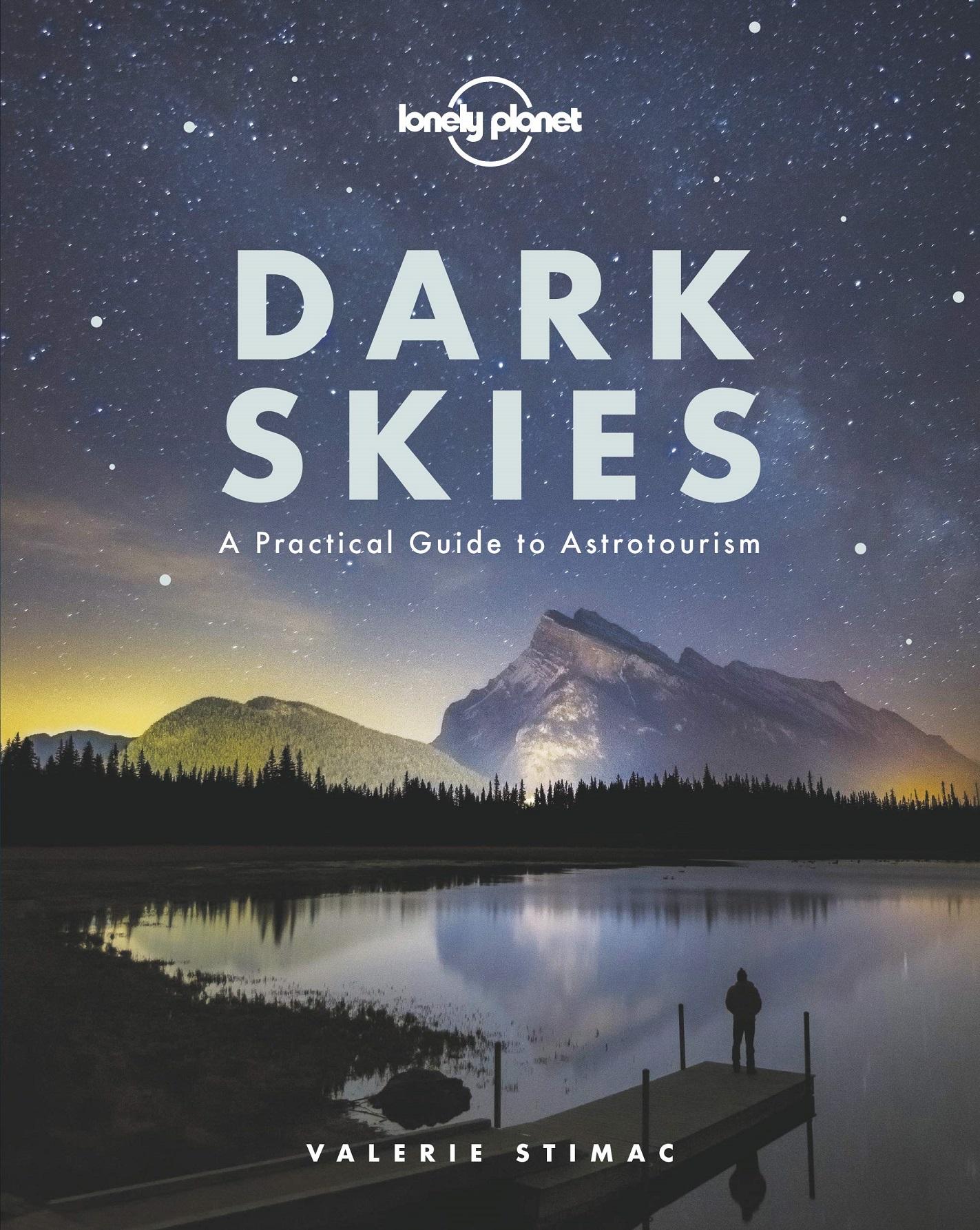 Dark Skies 9781788686198 Valerie Stimac Lonely Planet   Landeninformatie, Reisgidsen Universum (Heelal), Wereld als geheel