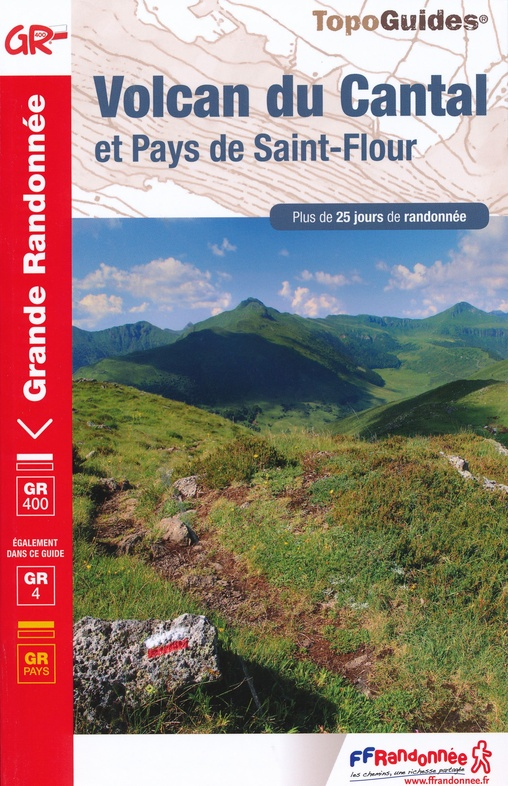 TG400  Volcan du Cantal: Pays St.Flour | wandelgids 9782751403040  FFRP Topoguides  Meerdaagse wandelroutes, Wandelgidsen Auvergne, Cantal, Forez