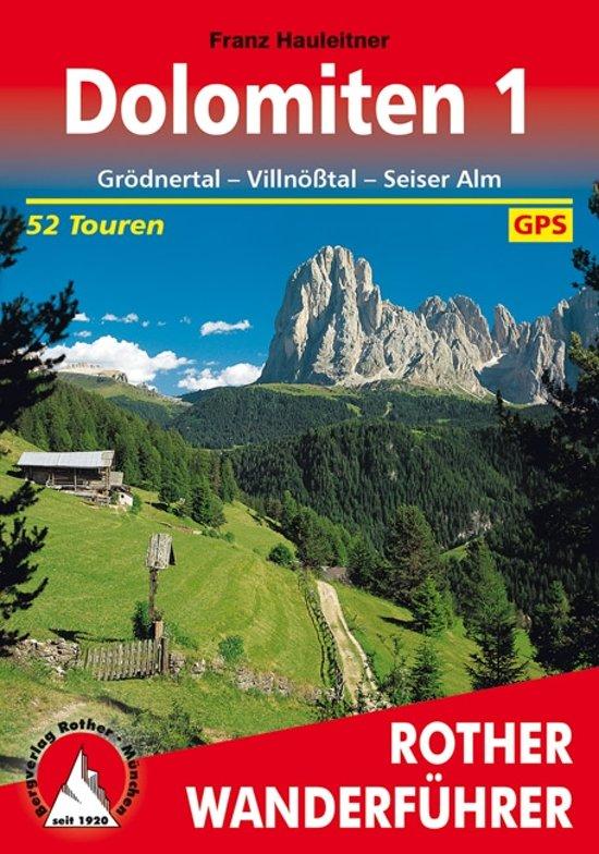 Dolomiten 1   Rother Wanderführer (wandelgids) 9783763342488  Bergverlag Rother RWG  Wandelgidsen Zuidtirol, Dolomieten, Friuli, Venetië, Emilia-Romagna
