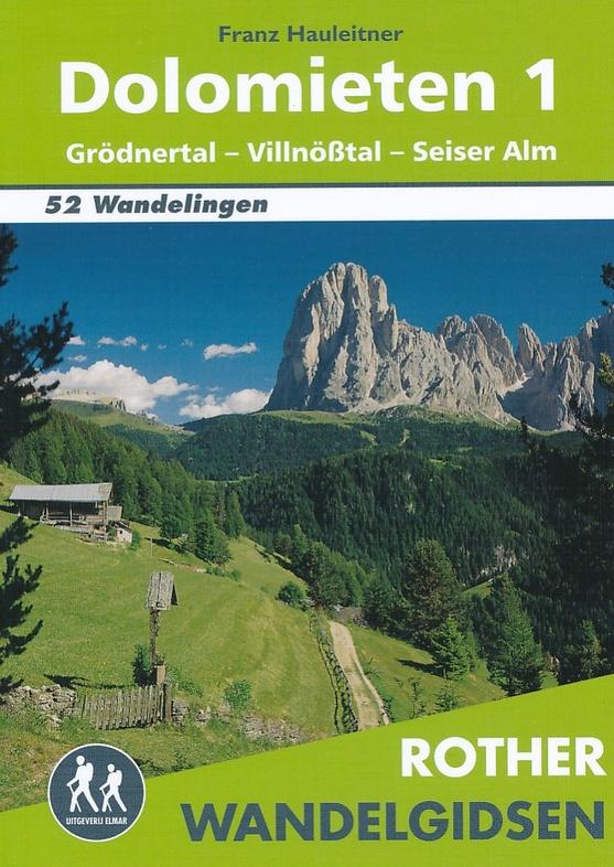 Dolomieten 1 - Rother wandelgids 9789038921303  Elmar RWG  Wandelgidsen Zuidtirol, Dolomieten, Friuli, Venetië, Emilia-Romagna