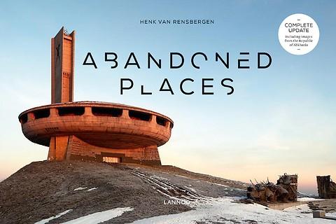 Abandoned Places 9789401461511 Henk van Rensbergen Lannoo   Fotoboeken Wereld als geheel
