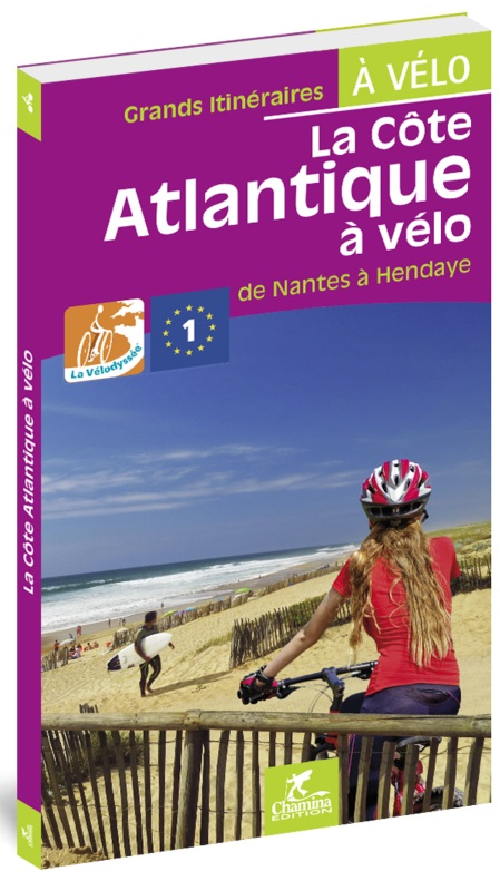 La Côte Atlantique à vélo (fietsgids velodyssee) 9782844664600  Chamina Guides à Vélo  Fietsgidsen, Meerdaagse fietsvakanties Midden-Frankrijk en Atlantische Kust
