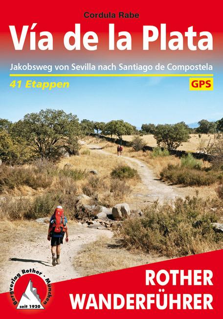 Via de la Plata | Rother Wanderführer | wandelgids Jacobsroute 9783763343331  Bergverlag Rother RWG  Santiago de Compostela, Wandelgidsen Spanje