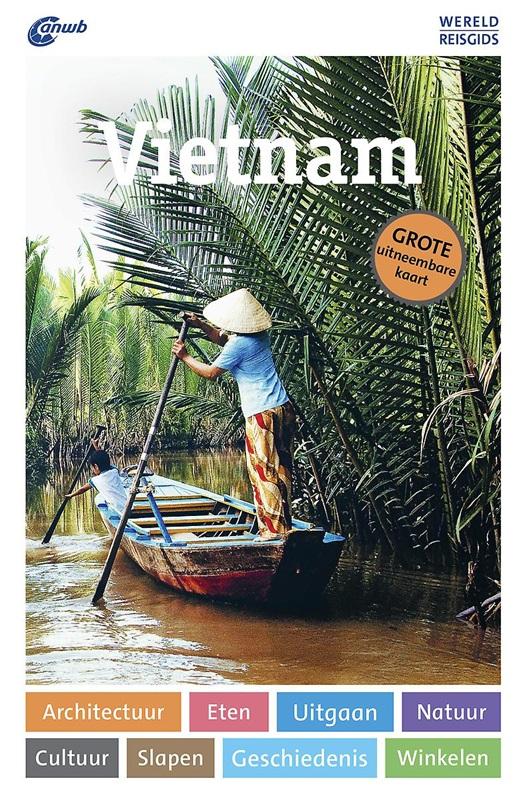 ANWB Wereldreisgids Vietnam 9789018045463  ANWB Wereldreisgidsen  Reisgidsen Vietnam