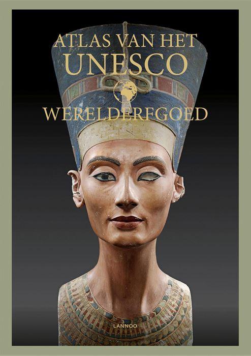 Atlas van het Unesco Werelderfgoed 9789401461962  Lannoo   Cadeau-artikelen, Landeninformatie Wereld als geheel