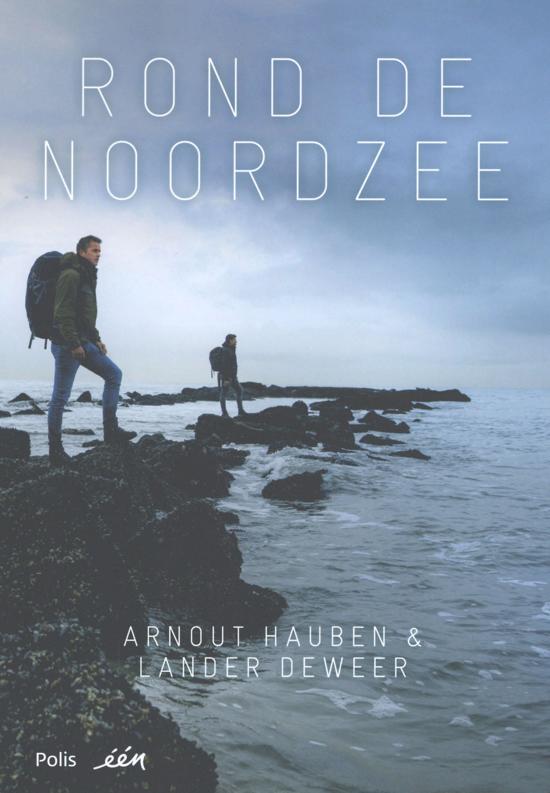 Rond de Noordzee | Arnout Hauben 9789463104166 Arnout Hauben Polis   Cadeau-artikelen, Historische reisgidsen, Landeninformatie Europa