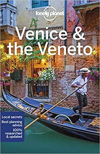 Venice & The Veneto | Lonely Planet 9781787014145  Lonely Planet Cityguides  Reisgidsen Zuidtirol, Dolomieten, Friuli, Venetië, Emilia-Romagna
