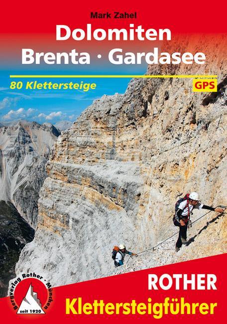 Klettersteige Dolomiten Brenta Gardasee Rother Klettersteigführer 9783763330966  Bergverlag Rother RWG  Klimmen-bergsport Zuidtirol, Dolomieten, Friuli, Venetië, Emilia-Romagna