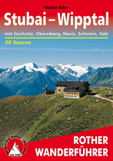 Stubai-Wipptal | Rother Wanderführer (wandelgids) 9783763341726 Klier Bergverlag Rother RWG  Wandelgidsen Tirol & Vorarlberg