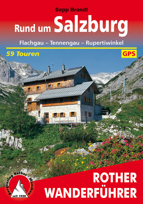 Rund um Salzburg   Rother Wanderführer (wandelgids) 9783763342433  Bergverlag Rother RWG  Wandelgidsen Salzburg, Karinthië, Tauern, Stiermarken