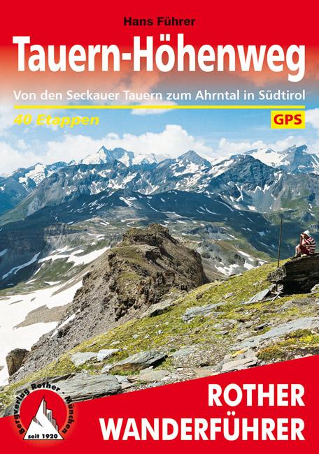 Tauern-Höhenweg | Rother Wanderführer (wandelgids) 9783763342631 Führer Bergverlag Rother RWG  Meerdaagse wandelroutes, Wandelgidsen Salzburg, Karinthië, Tauern, Stiermarken