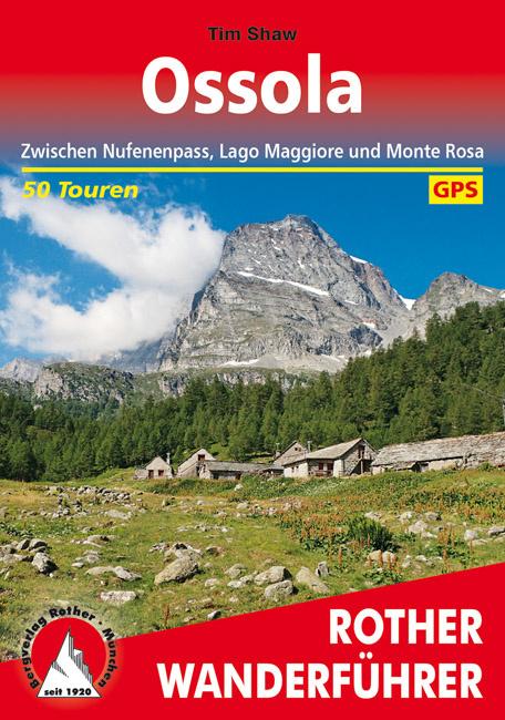 Ossola-Täler | Rother Wanderführer (wandelgids) 9783763345380  Bergverlag Rother RWG  Wandelgidsen Ligurië, Piemonte, Lombardije