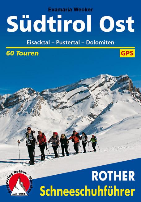 Südtirol Ost Rother Schneeschuhführer (sneeuwschoenwandelgids) 9783763358076  Bergverlag Rother RWG  Wintersport Zuidtirol, Dolomieten, Friuli, Venetië, Emilia-Romagna