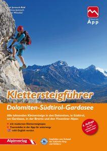 Klettersteigführer Dolomiten – Südtirol – Gardasee 9783902656254  Alpin Verlag   Klimmen-bergsport Zuidtirol, Dolomieten, Friuli, Venetië, Emilia-Romagna