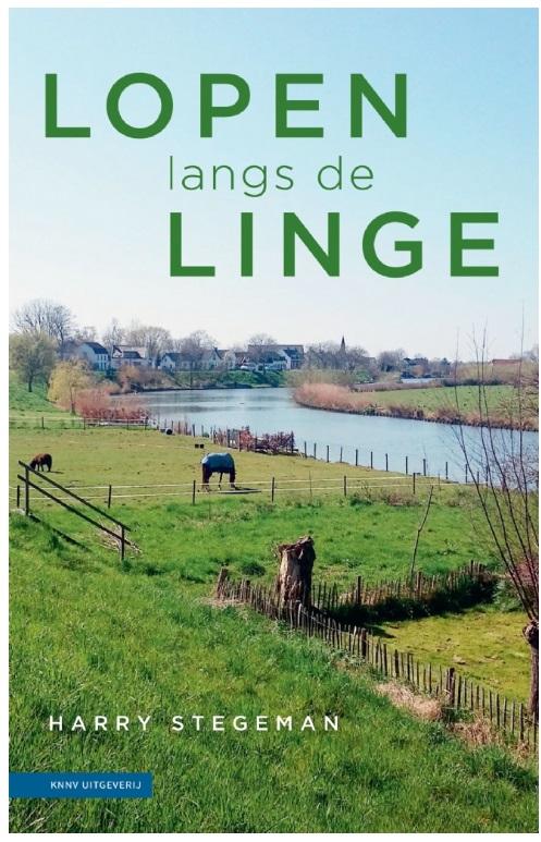 Lopen langs de Linge 9789050117098 Harry Stegeman KNNV   Historische reisgidsen, Reisverhalen, Wandelgidsen Nijmegen en het Rivierengebied