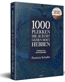 1000 plekken die je echt gezien moet hebben 9789089898180 Patricia Schultz Terra   Reisgidsen Wereld als geheel