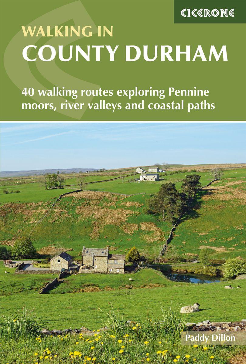 Walking in Durham County 9781786310583  Cicerone Press   Wandelgidsen Northumberland, Yorkshire Dales & Moors, Peak District, Isle of Man