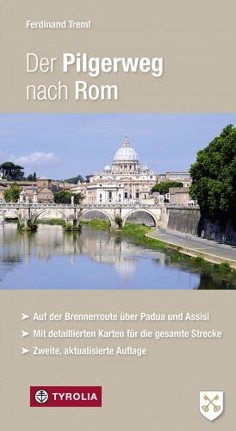 Der Pilgerweg nach Rom | wandelgids 9783702232580  Tyrolia   Lopen naar Rome, Wandelgidsen Europa, Italië