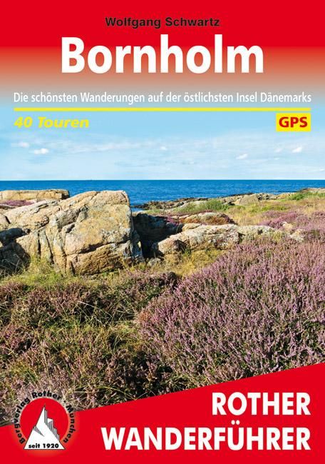 Bornholm   Rother Wanderführer (wandelgids) 9783763345465  Bergverlag Rother RWG  Wandelgidsen Denemarken