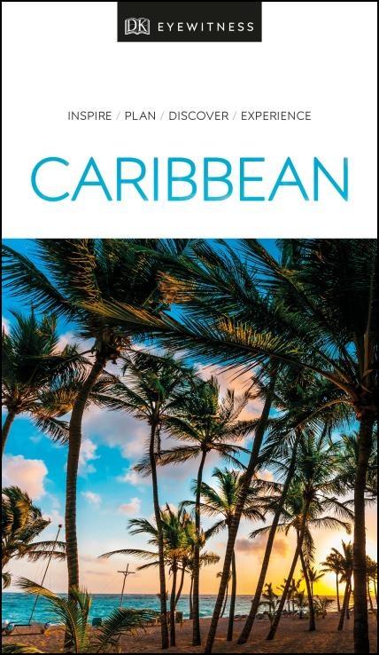 Caribbean eyewitness travel guide 9780241368886  Dorling Kindersley Eyewitness Guides  Reisgidsen Caribisch Gebied