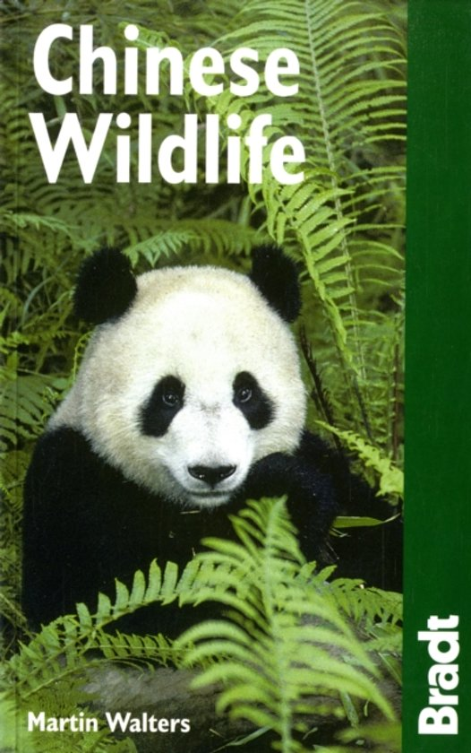 Chinese Wildlife 9781841622200  Bradt Wildlife Guides  Natuurgidsen China (Tibet: zie Himalaya)