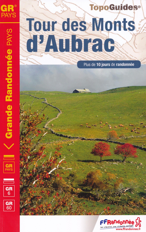 TG616  Tour des Monts d'Aubrac | wandelgids GR-6 9782751403378  FFRP Topoguides  Meerdaagse wandelroutes, Wandelgidsen Auvergne, Cantal, Forez