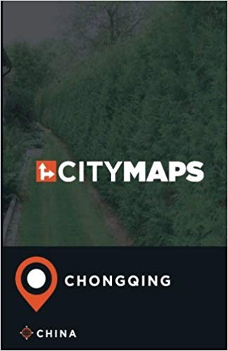City Maps Chongqing (Tongking) 9781974534975  CreateSpace Independent Publishing Platform   Reisgidsen, Stadsplattegronden China (Tibet: zie Himalaya)