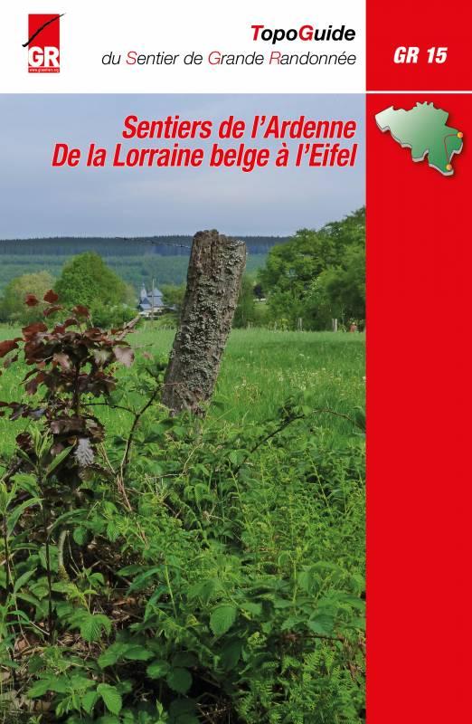 GR-15 Sentiers de l'Ardenne de la Lorraine belge à Eifel | wandelgids 9782930488257  Grote Routepaden Topoguides  Meerdaagse wandelroutes, Wandelgidsen Wallonië (Ardennen)