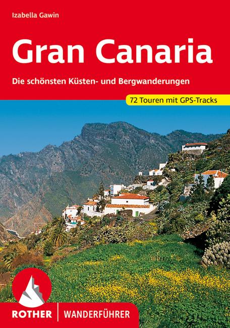 Gran Canaria | Rother Wanderführer (wandelgids) 9783763344598  Bergverlag Rother RWG  Wandelgidsen Gran Canaria