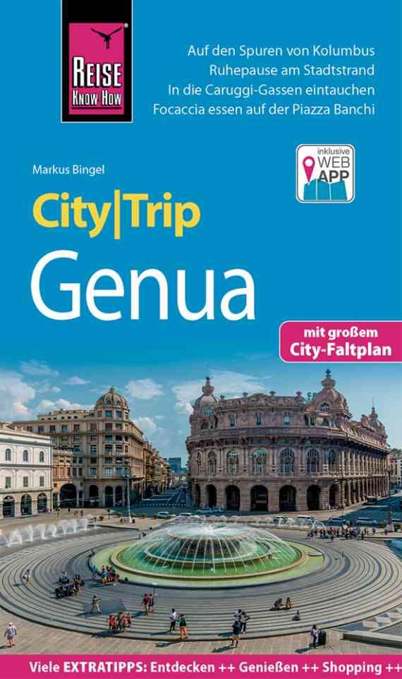 Genua CityTrip   reisgids 9783831732692  Reise Know-How City Trip  Reisgidsen Ligurië, Piemonte, Lombardije