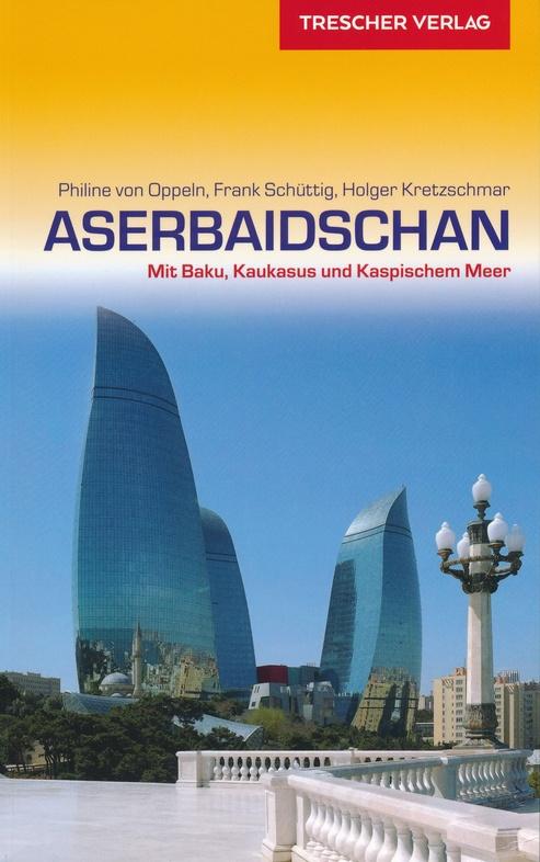 Aserbaidschan   reisgids 9783897944862  Trescher Verlag   Reisgidsen Azerbeidzjan