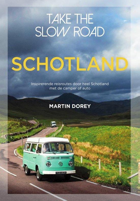 Take the slow road Schotland 9789000368211  Unieboek   Op reis met je camper, Reisgidsen Schotland