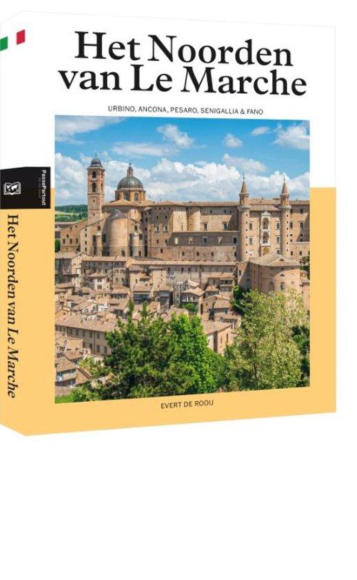 Het Noorden van Le Marche  | reisgids 9789493160569 Evert de Rooij Edicola   Reisgidsen Toscane, Umbrië, de Marken
