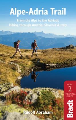 Alpe-Adria Trail (Alpeadria Trail) 9781784776718 Rudolf Abraham Bradt   Wandelgidsen Zwitserland en Oostenrijk (en Alpen als geheel)