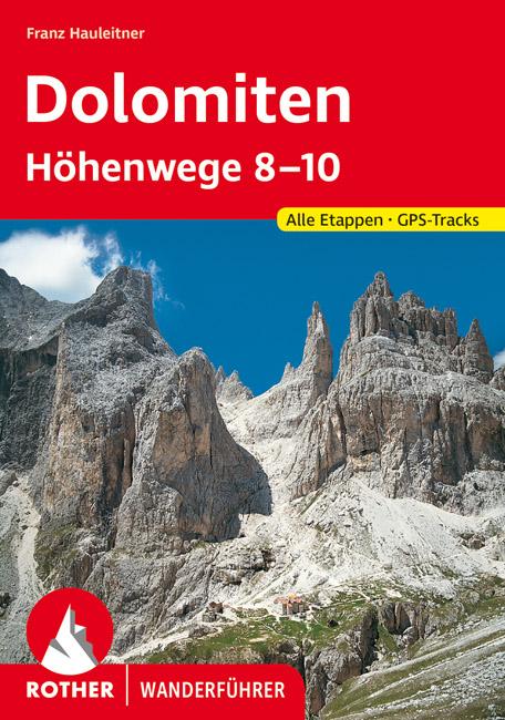 Dolomiten Höhenwege Nr.: 8-10 | Rother Wanderführer 9783763333684  Bergverlag Rother RWG  Meerdaagse wandelroutes, Wandelgidsen Zuidtirol, Dolomieten, Friuli, Venetië, Emilia-Romagna