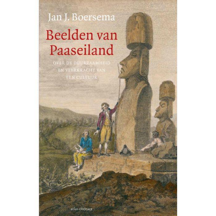 Beelden van Paaseiland | Jan J. Boersema 9789045035727 Jan J. Boersema Atlas-Contact   Historische reisgidsen, Landeninformatie Chili, Argentinië, Patagonië